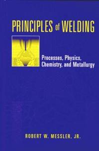 Corridashivernales.be PRINCIPLES OF WELDING. Processes, Physics, Chemistry, and Metallurgy Image