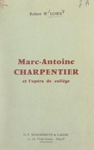 Robert W. Lowe - Marc-Antoine charpentier et l'opéra de collège.