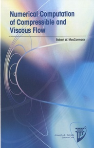 Robert W MacCormack - Numerical Computation of Compressible and Viscous Flow.
