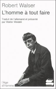 Robert Walser - L'homme à tout faire.