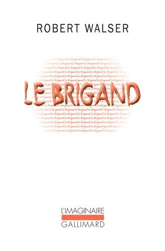 Robert Walser - Le brigand.