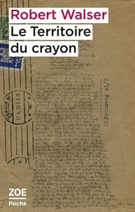Robert Walser - Le territoire du crayon - Proses des microgrammes.