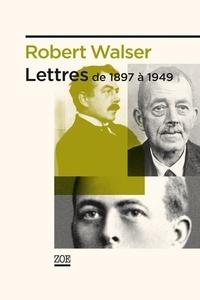 Robert Walser - Lettres - De 1897 à 1949.