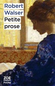 Robert Walser - Petite Prose.