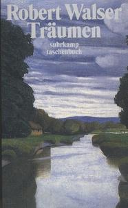 Robert Walser - Träumen - Prosa der Bieler Zeit - 1913-1920.