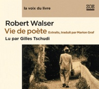 Robert Walser - Vie de poête - Extraits. 1 CD audio