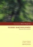 Robert Wangermée et Jacques Leduc - Pierre Bartholomée - Parcours d'un musicien.