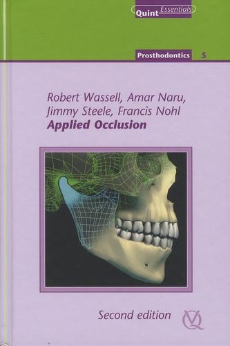 Robert Wassell et Amar Naru - Applied Occlusion. 1 DVD