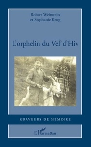 Robert Weinstein et Stéphanie Krug - L'orphelin du Vel' d'Hiv.