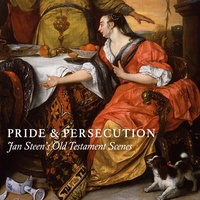 Pride & Persecution- Jan Steen's Old Testament Scenes - Robert Wenley |