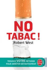 Robert West - No tabac ! - Trouvez votre méthode pour arrêter définitivement de fumer.
