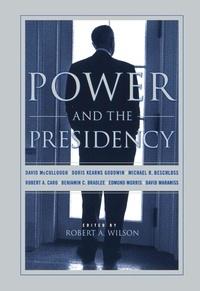 Robert Wilson - Power And The Presidency.