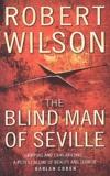 Robert Wilson - The blind man of Seville.