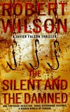 Robert Wilson - The Silent and the Damned.
