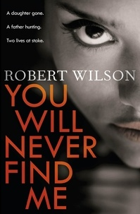 Robert Wilson - You Will Never Find Me.