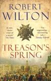 Robert Wilton - Treason's Spring.