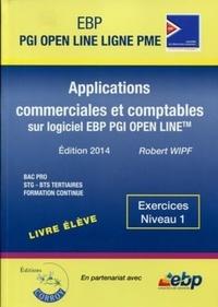 Applications commerciales et comptables sur logiciel EBP PGI Open Line- Niveau 1, livre élève - Robert Wipf |
