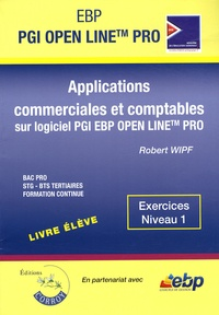 Robert Wipf - Applications commerciales et comptables sur PGI EBP Open Line Pro - Exercices Niveau 1.