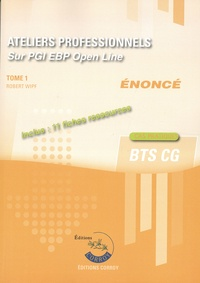 Robert Wipf - Ateliers professionnels BTS CG - Tome 1, Sur PGI EBP Open Line énoncé.