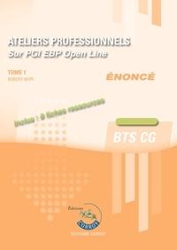 Robert Wipf - Ateliers professionnels sur PGI EBP Open Line BTS CG Tome 1 - Enoncé.