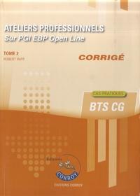Robert Wipf - Ateliers professionnels T2 - Corrigé - Sur PGI EBP Open Line.