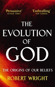 Robert Wright - The Evolution Of God - The origins of our beliefs.