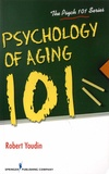 Robert Youdin - Psychology of Aging 101.