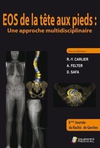 Robert-Yves Carlier et Adrien Felter - Eos de la tête aux pieds - Une approche multidisciplinaire.