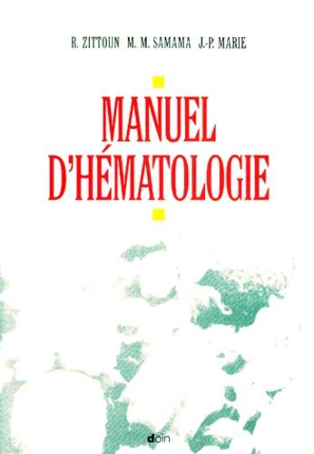 Robert Zittoun et Meyer-Michel Samama - Manuel d'hématologie.