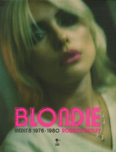 Roberta Bayley - Blondie - Inédits 1976-1980.