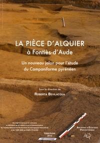 Roberta Bevilacqua - La Pièce d'Alquier à Fontiès-d'Aude - Un nouveau jalon pour l'étude du Campaniforme pyrénéen.