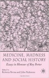 Roberta Bivins et John Pickstone - Medicine, Madness and Social History - Essays in Honour of Roy Porter.