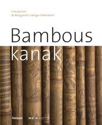 Lemememonde.fr Bambous kanak - Une passion de Marguerite Lobsiger-Dellenbach Image