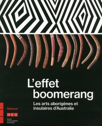 L'effet boomerang- Les arts aborigènes et insulaires d'Australie - Roberta Colombo Dougoud |