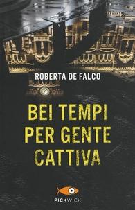 Roberta De Falco - Bei tempi per gente cattiva.
