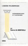 Roberta de Monticelli - L'ASCESE PHILOSOPHIQUE. - Phénoménologie et platonisme.