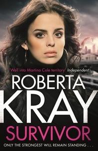 Roberta Kray - Survivor - A gangland crime thriller of murder, danger and unbreakable bonds.