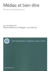 Roberta Pederzoli et Licia Reggiani - Médias et bien-être - Discours et représentations.