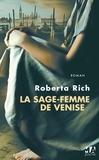 Roberta Rich - La sage-femme de Venise.