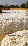 Roberta Rubino - La production du coton biologique et équitable au Mali - Au-delà du don et du marché.