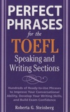 Roberta Steinberg - Perfect Phrases for the TOEFL - Speaking and Writing Sections.