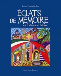 Roberta Yasmine Catalano - Eclats de mémoires - Les italiens au Maroc.