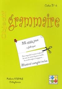 Roberte Dupas - Objectif grammaire - Cahier n° 4.