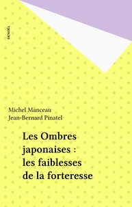 Roberte Manceau et  Pinatel - Les ombres japonaises - Les faiblesses de la forteresse.