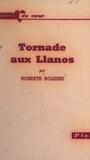 Roberte Roleine et Sabine Berritz - Tornade aux Llanos - Qui vivra verra.