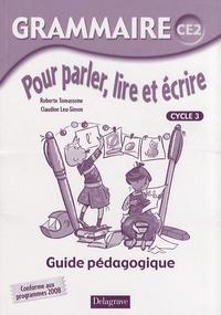 Roberte Tomassone et Claudine Leu-Simon - Grammaire CE2 Pour parler, lire et écrire - Guide pédagogique.