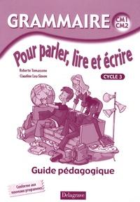 Roberte Tomassone - Grammaire pour parler, lire, et écrire cycle 3 - Guide pédagogique.