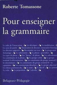 Roberte Tomassone - Pour enseigner la grammaire.