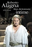 Roberto Alagna - Mon dictionnaire intime.