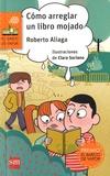 Roberto Aliaga - Como arreglar un libro mojado.